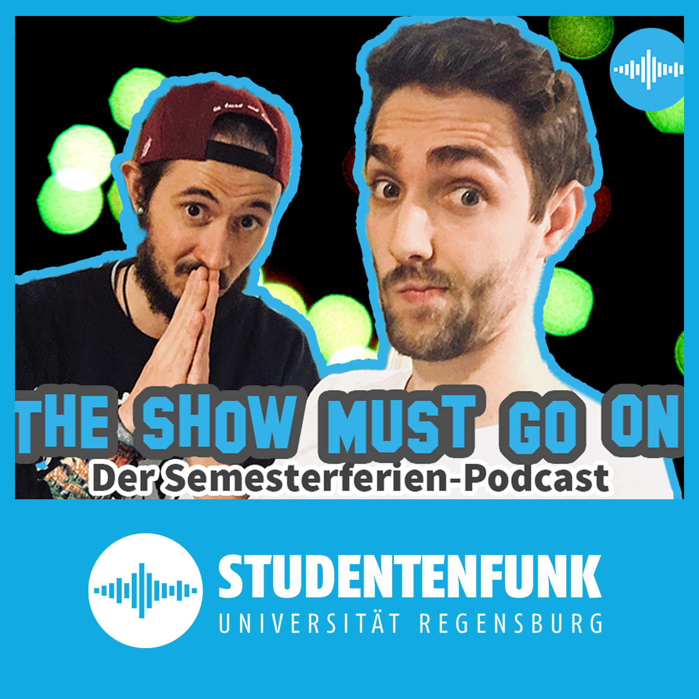 The Show Must Go On – Studentenfunk Regensburg